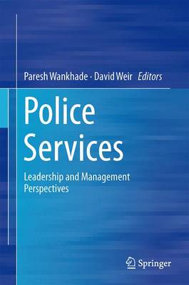 Police Services: Leadership and Management Perspectives (Hardback)