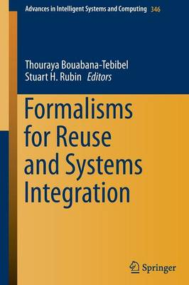 Formalisms for Reuse and Systems Integration - Advances in Intelligent Systems and Computing 346 (Paperback)