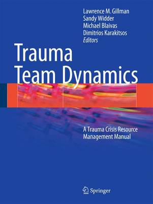 Trauma Team Dynamics: A Trauma Crisis Resource Management Manual (Paperback)