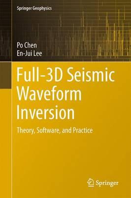 Full-3D Seismic Waveform Inversion: Theory, Software and Practice - Springer Geophysics (Hardback)