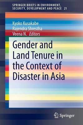 Gender and Land Tenure in the Context of Disaster in Asia - SpringerBriefs in Environment, Security, Development and Peace 21 (Paperback)