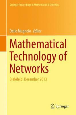 Mathematical Technology of Networks: Bielefeld, December 2013 - Springer Proceedings in Mathematics & Statistics 128 (Hardback)