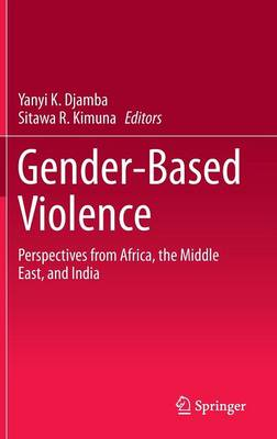 Gender-Based Violence: Perspectives from Africa, the Middle East, and India (Hardback)