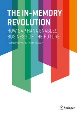 The In-Memory Revolution: How SAP HANA Enables Business of the Future (Paperback)