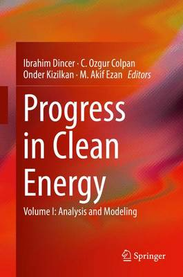 Progress in Clean Energy: Progress in Clean Energy, Volume 1 Volume 1 (Hardback)