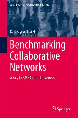 Benchmarking Collaborative Networks: A Key to SME Competitiveness - Contributions to Management Science (Hardback)