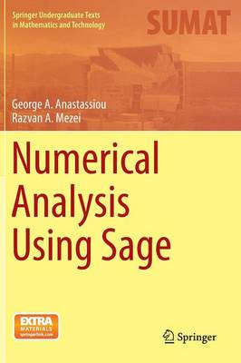 Numerical Analysis Using Sage - Springer Undergraduate Texts in Mathematics and Technology (Hardback)