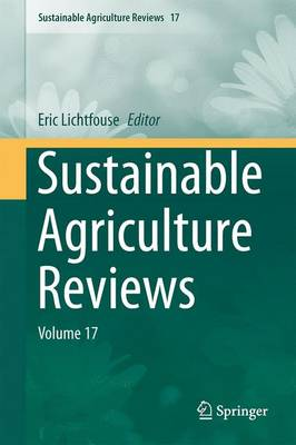 Sustainable Agriculture Reviews: Volume 17 - Sustainable Agriculture Reviews 17 (Hardback)