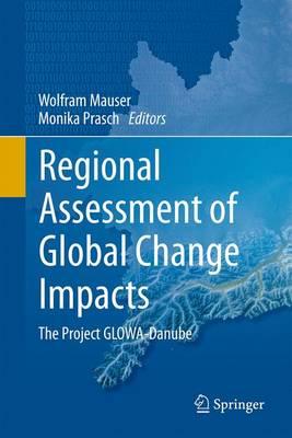 Regional Assessment of Global Change Impacts: The Project GLOWA-Danube (Hardback)