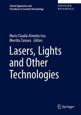 Lasers, Lights and Other Technologies - Clinical Approaches and Procedures in Cosmetic Dermatology (Hardback)