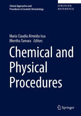 Chemical and Physical Procedures - Clinical Approaches and Procedures in Cosmetic Dermatology 2 (Hardback)