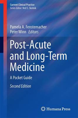 Post-Acute and Long-Term Medicine: A Pocket Guide - Current Clinical Practice (Paperback)