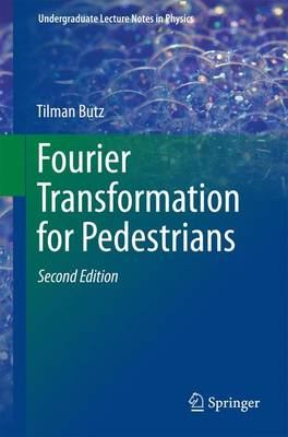 Fourier Transformation for Pedestrians - Undergraduate Lecture Notes in Physics (Paperback)