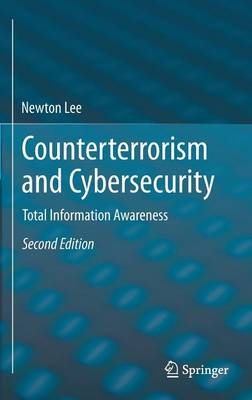 Counterterrorism and Cybersecurity: Total Information Awareness (Hardback)