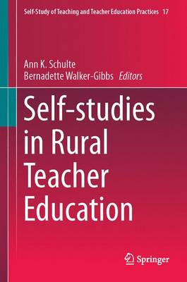 Self-studies in Rural Teacher Education - Self-Study of Teaching and Teacher Education Practices 14 (Hardback)