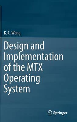 Design and Implementation of the MTX Operating System (Hardback)