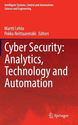 Cyber Security: Analytics, Technology and Automation - Intelligent Systems, Control and Automation: Science and Engineering 78 (Hardback)