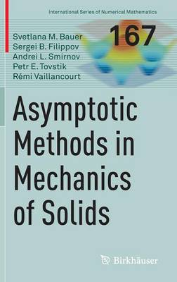 Asymptotic methods in mechanics of solids - International Series of Numerical Mathematics 167 (Hardback)