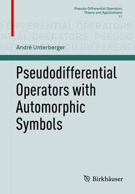 Pseudodifferential Operators with Automorphic Symbols - Pseudo-Differential Operators 11 (Paperback)