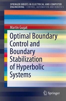 Optimal Boundary Control and Boundary Stabilization of Hyperbolic Systems - SpringerBriefs in Control, Automation and Robotics (Paperback)