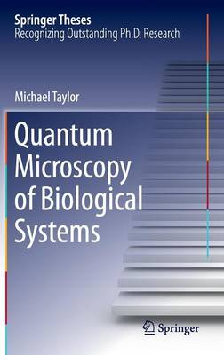 Quantum Microscopy of Biological Systems - Springer Theses (Hardback)