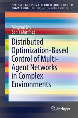 Distributed Optimization-Based Control of Multi-Agent Networks in Complex Environments - SpringerBriefs in Electrical and Computer Engineering (Paperback)