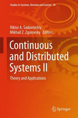 Continuous and Distributed Systems II: Theory and Applications - Studies in Systems, Decision and Control 30 (Hardback)