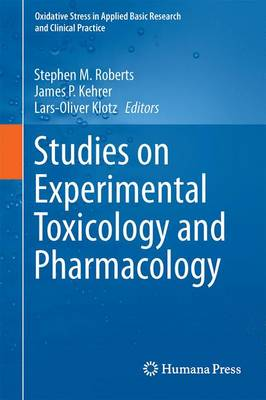 Studies on Experimental Toxicology and Pharmacology - Oxidative Stress in Applied Basic Research and Clinical Practice (Hardback)