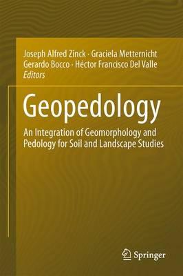 Geopedology: An Integration of Geomorphology and Pedology for Soil and Landscape Studies (Hardback)