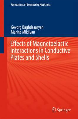 Effects of Magnetoelastic Interactions in Conductive Plates and Shells - Foundations of Engineering Mechanics (Hardback)