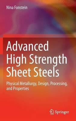 Advanced High Strength Sheet Steels: Physical Metallurgy, Design, Processing, and Properties (Hardback)