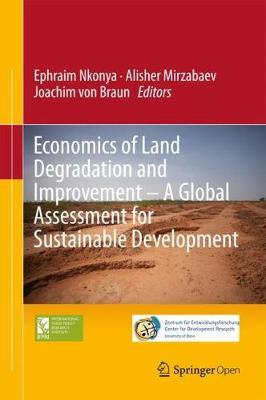 Economics of Land Degradation and Improvement - A Global Assessment for Sustainable Development (Hardback)