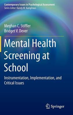 Mental Health Screening at School: Instrumentation, Implementation, and Critical Issues - Contemporary Issues in Psychological Assessment (Hardback)