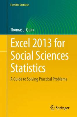Excel 2013 for Social Sciences Statistics: A Guide to Solving Practical Problems - Excel for Statistics (Paperback)