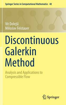 Discontinuous Galerkin Method: Analysis and Applications to Compressible Flow - Springer Series in Computational Mathematics 48 (Hardback)