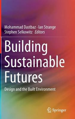 Building Sustainable Futures: Design and the Built Environment (Hardback)