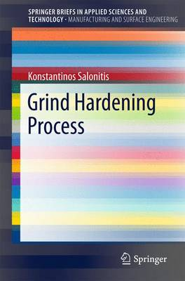 Grind Hardening Process - SpringerBriefs in Applied Sciences and Technology (Paperback)