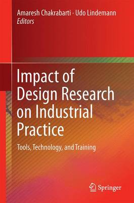 Impact of Design Research on Industrial Practice: Tools, Technology, and Training (Hardback)