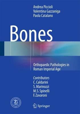 Bones: Orthopaedic Pathologies in Roman Imperial Age (Hardback)