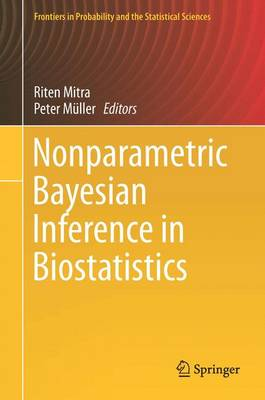 Nonparametric Bayesian Inference in Biostatistics - Frontiers in Probability and the Statistical Sciences (Hardback)