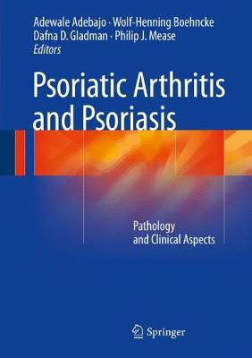Psoriatic Arthritis and Psoriasis: Pathology and Clinical Aspects (Hardback)