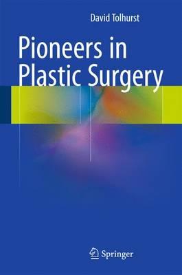 Pioneers in Plastic Surgery (Hardback)