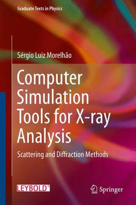 Computer Simulation Tools for X-ray Analysis: Scattering and Diffraction Methods - Graduate Texts in Physics (Hardback)