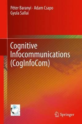 Cognitive Infocommunications (CogInfoCom) (Hardback)