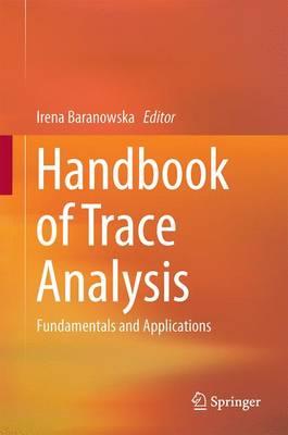 Handbook of Trace Analysis: Fundamentals and Applications (Hardback)