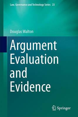 Argument Evaluation and Evidence - Law, Governance and Technology Series 23 (Hardback)