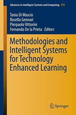 Methodologies and Intelligent Systems for Technology Enhanced Learning - Advances in Intelligent Systems and Computing 374 (Paperback)
