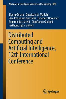 Distributed Computing and Artificial Intelligence, 12th International Conference - Advances in Intelligent Systems and Computing 373 (Paperback)