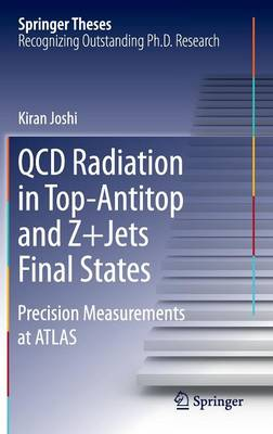 QCD Radiation in Top-Antitop and Z+Jets Final States: Precision Measurements at ATLAS - Springer Theses (Hardback)