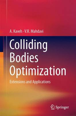 Colliding Bodies Optimization: Extensions and Applications (Hardback)